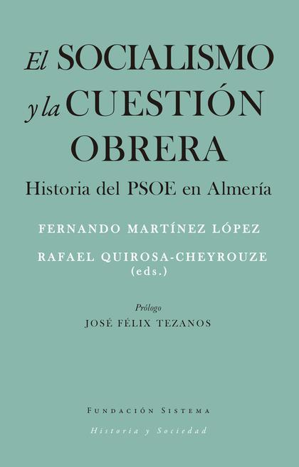 EL SOCIALISMO Y LA CUESTIÓN OBRERA. HISTORIA DEL PSOE EN ALMERÍA