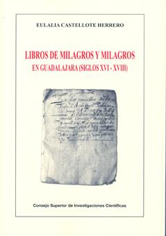 LIBROS DE MILAGROS Y MILAGROS EN GUADALAJARA (SIGLOS XVI-XVIII)