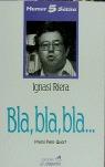BLA, BLA, BLA--