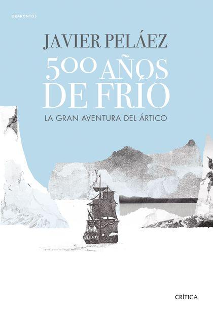 500 AÑOS DE FRIO.