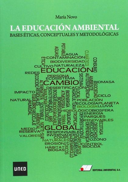 LA EDUCACIÓN AMBIENTAL : BASES ÉTICAS, CONCEPTUALES Y METODOLÓGICAS