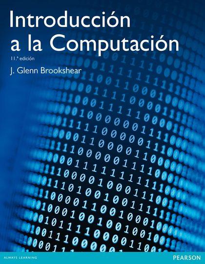 INTRODUCCIÓN A LA COMPUTACIÓN, 11 ED