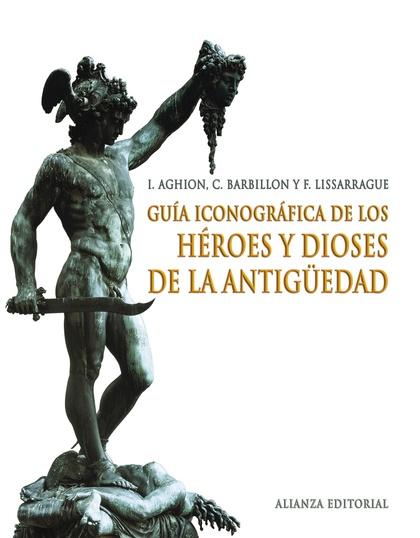 GUÍA ICONOGRÁFICA DE LOS HÉROES Y DIOSES DE LA ANTIGÜEDAD
