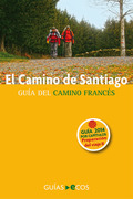 EL CAMINO DE SANTIAGO : PREPARACIÓN DEL VIAJE : HISTORIA DEL CAMINO Y LISTADO DE ALBERGUES