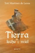 TIERRA DE LECHE Y MIEL.
