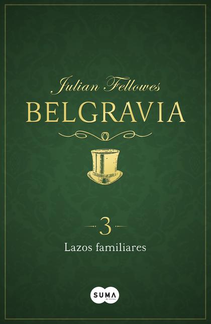 LAZOS FAMILIARES (BELGRAVIA 3).