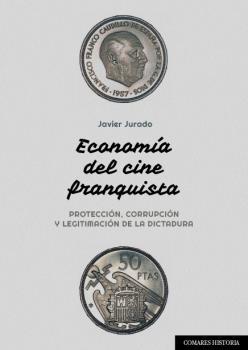 ECONOMIA DEL CINE FRANQUISTA..