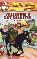 VALENTINE´S DAY DISASTER. GERONIMO STILTON