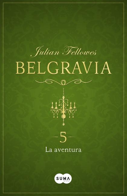 LA AVENTURA (BELGRAVIA 5).