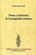 TEMAS Y TENDENCIAS DE LA PSIQUIATRÍA ALEMANA
