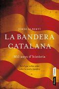 LA BANDERA CATALANA : MIL ANYS D´HISTÒRIA