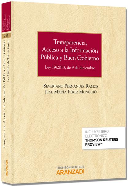 TRANSPARENCIA, ACCESO A LA INFORMACIÓN PÚBLICA Y BUEN GOBIERNO : LEY 19-2013, DE 9 DE DICIEMBRE