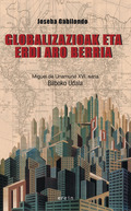 GLOBALIZAZIOAK ETA ERDI ARO BERRIA: DIFERENTZIEN ITZULERAZ.