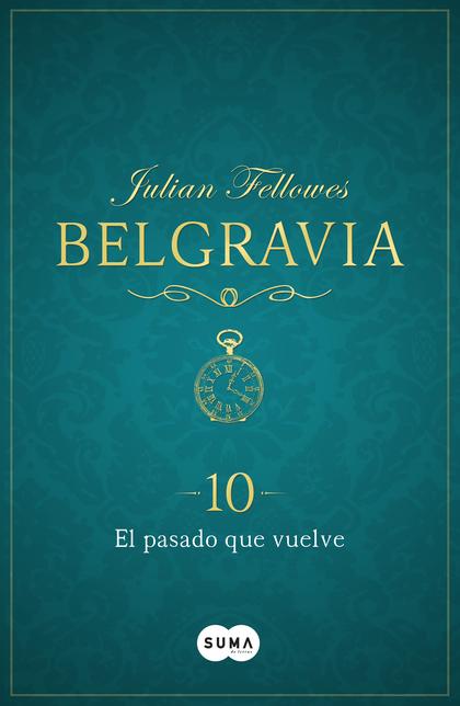 EL PASADO QUE VUELVE (BELGRAVIA 10).