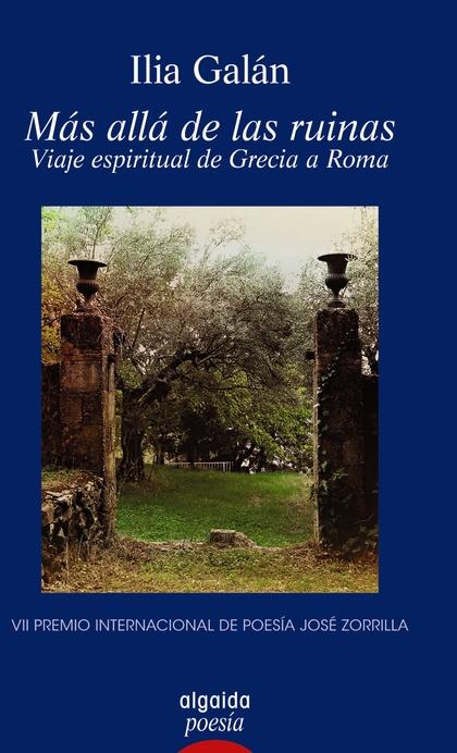 MÁS ALLÁ DE LAS RUINAS. VIAJE ESPIRITUAL DE GRECIA A ROMA.