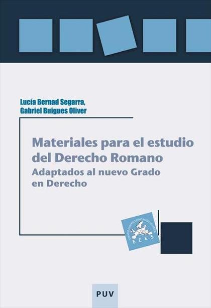 MATERIALES PARA EL ESTUDIO DEL DERECHO ROMANO : ADAPTADOS AL NUEVO GRADO EN DERECHO