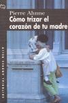 COMO TRIZAR EL CORAZON DE TU MADRE