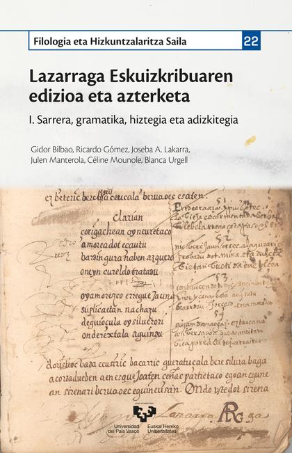 LAZARRAGA ESKUIZKRIBUAREN EDIZIOA ETA AZTERKETA. I. SARRERA, GRAMATIKA, HIZTEGIA