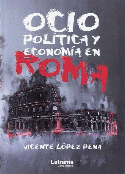 OCIO, POLÍTICA Y ECONOMÍA EN ROMA