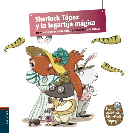 LOS CASOS DE SHERLOCK TÓPEZ 6. SHERLOCK TÓPEZ Y LA LAGARTIJA MÁGICA