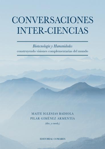 CONVERSACIONES INTER-CIENCIAS. BIOTECNOLOGÍA Y HUMANIDADES