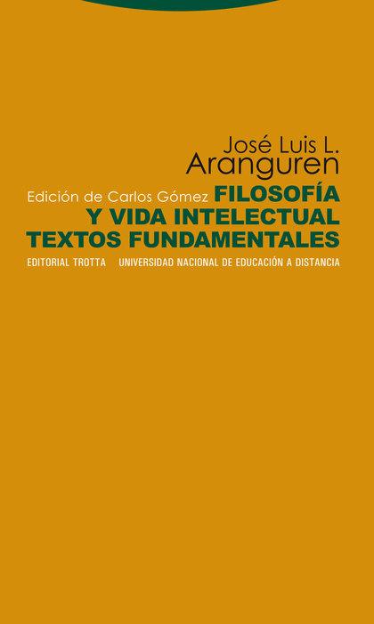 FILOSOFÍA Y VIDA INTELECTUAL : TEXTOS FUNDAMENTALES