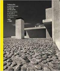 FOTOGRAFÍA DE ARQUITECTURA MODERNA EN ESPAÑA. 1925-1965