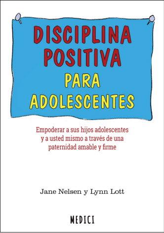 DISCIPLINA POSITIVA PARA ADOLESCENTES.