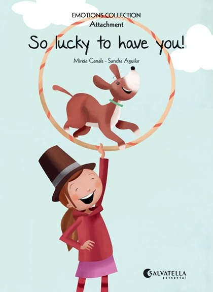 SO LUCKY TO HAVE YOU!                                                           EMOTIONS 11 (AT