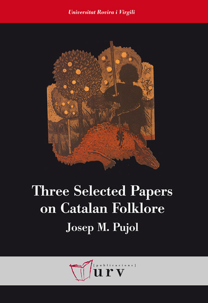 THREE SELECTED PAPERS ON CATALAN FOLKLORE