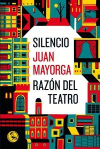 SILENCIO ; RAZON DEL TEATRO