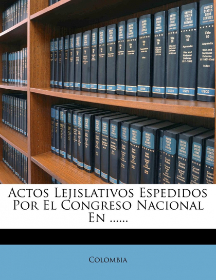 ACTOS LEJISLATIVOS ESPEDIDOS POR EL CONGRESO NACIONAL EN ......