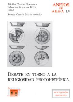 DEBATE EN TORNO A LA RELIGIOSIDAD PROTOHISTÓRICA