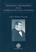 TRADICIÓN Y REFORMISMO EN LA CODIFICACIÓN PENAL ESPAÑOLA: HACIA EL OCA