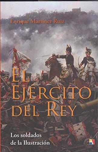 EL EJÉRCITO DEL REY. LOS SOLDADOS DE LA ILUSTRACIÓN