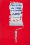 CÓMO HABLAR A LOS JÓVENES DE SEXUALIDAD: 132 RESPUESTAS A SUS PREGUNTAS, 3ª ED.
