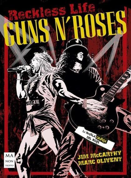 GUNS N´ ROSES. LA NOVELA GRÁFICA DEL ROCK. RECKLESS LIFE