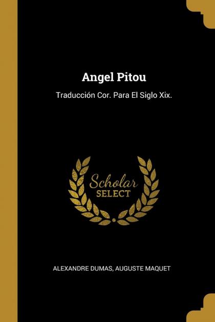 ANGEL PITOU. TRADUCCIÓN COR. PARA EL SIGLO XIX.