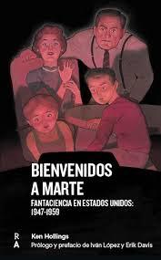 BIENVENIDOS A MARTE. FANTACIENCIA EN ESTADOS UNIDOS: 1947- 1959.
