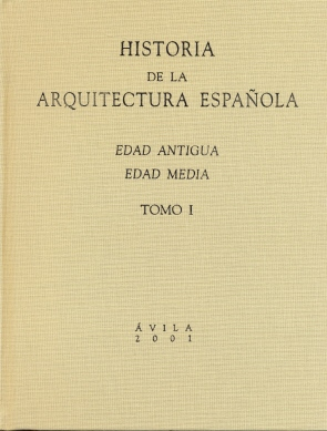 HISTORIA DE LA ARQUITECTURA ESPAÑOLA, EDAD MODERNA Y CONTEMPORÁNEA