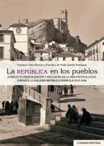 LA REPÚBLICA EN LOS PUEBLOS. CONFLICTO, RADICALIZACIÓN Y EXCLUSIÓN EN LA VIDA POLÍTICA LOCAL DU