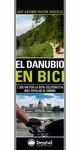 EL DANUBIO EN BICI : 1300 KM POR LA RUTA CICLOTURISTA MÁS POPULAR DE EUROPA