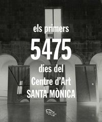 ELS PRIMERS 5.475 DIES DEL CENTRE D´ART SANTA MÒNICA