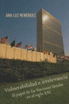 VULNERABILIDAD E IRRELEVANCIA: EL PAPEL DE LAS NACIONES UNIDAS EN EL SIGLO XXI