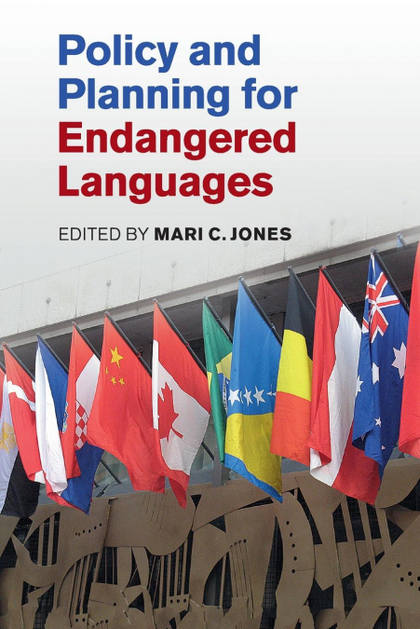 POLICY AND PLANNING FOR ENDANGERED LANGUAGES