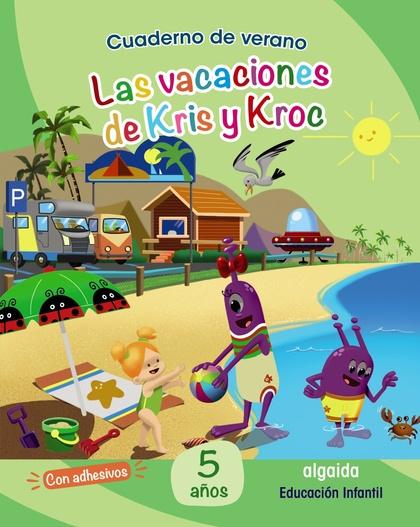CUAD. DE VERANO: LAS VACACIONES DE KRIS Y KROC 5 AÑOS