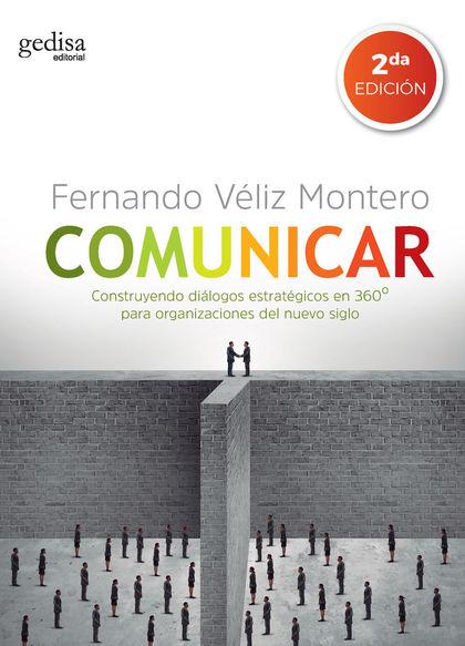 COMUNICAR (NE). CONSTRUYENDO DIÁLOGOS ESTRATÉGICOS EN 360º PARA ORGANIZACIONES DEL NUEVO SIGLO