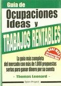 GUÍA DE OCUPACIONES, IDEAS Y TRABAJOS RENTABLES. LA GUIA MAS COMPLETA DEL MERCADO CON MAS DE
