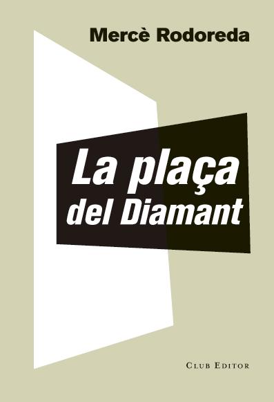 LA PLAÇA DEL DIAMANT.