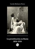 LA PROSTITUCIÓN EN RUSIA 1850-1950